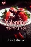 Valentine Memories by Elise Estrella